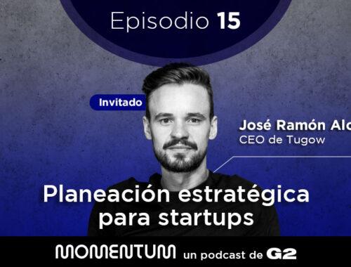 Startup Questions | Planeación estratégica para startups | José Ramón Alonso - Tugow