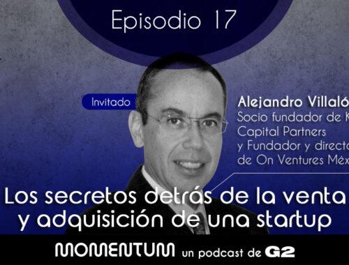 Alejandro Villalón Los secretos detrás de la venta de adquisición de una startup