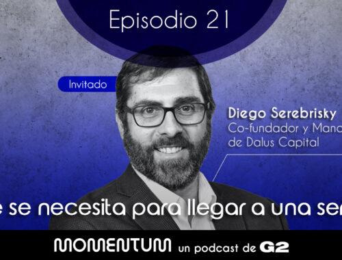 Startup World | Qué significa invertir en los emprendedores de Latinoamérica | Diego Serebrisky - Dalus Capital