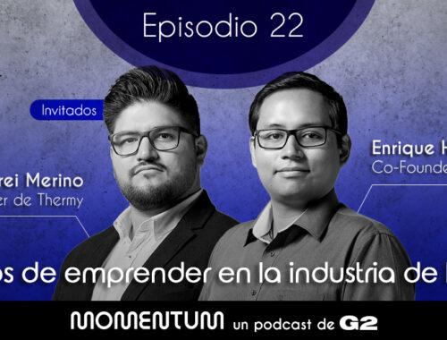 22: Retos de emprender en la industria de salud | Enrique Hernández y Andrei Merino - Thermy