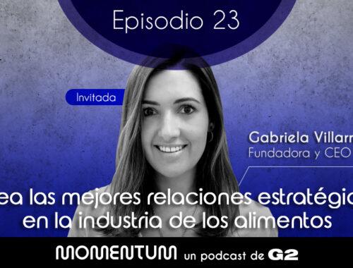 23: Portfolio Talks | Crea las mejores relaciones estratégicas en la industria de los alimentos | Gabriela Villarreal - Azucena