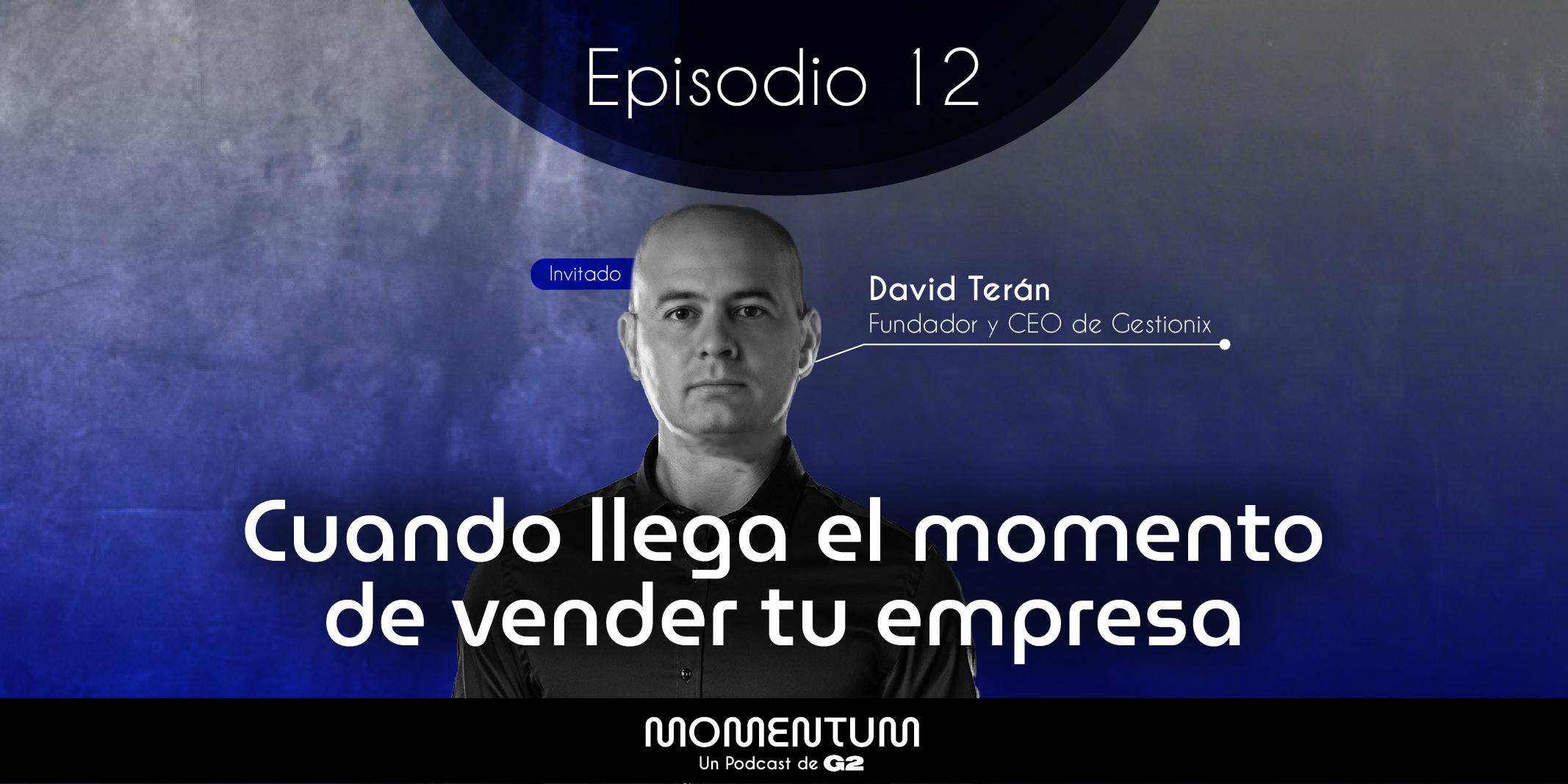 12: Portafolio Talks | Cuando llega el momento de vender tu empresa | David Terán - Gestionix