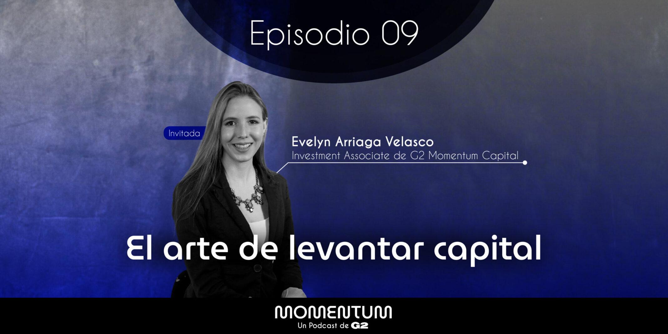 09: Listeners Questions | El arte de levantar capital | Evelyn Arriaga - G2