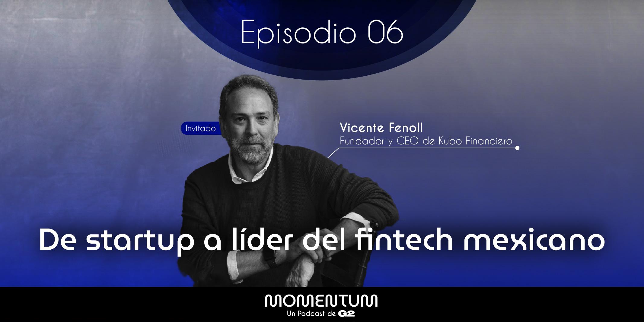 Portafolio Talks | De startup a líder del fintech mexicano | Vicente Fenoll - Kubo Financiero