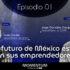 01: Founders   El Futuro de México está en los Emprendedores   Jorge González e Israel Cerda